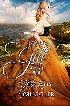 [Gill, Tamara]のHis Lady Smuggler (High Seas & High Stakes Book 1) (English Edition)