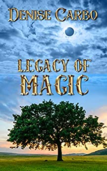Legacy of Magic by [Carbo, Denise]