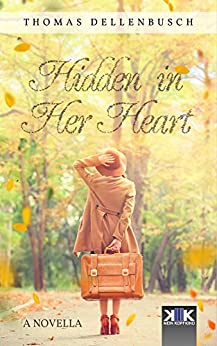 Hidden in Her Heart by [Dellenbusch, Thomas]
