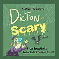Gosford the Ghost's Diction-Scary