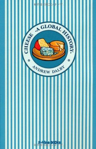 チーズの歴史 5000年の味わい豊かな物語 (P‐Vine BOOKs)