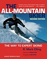 All-Mountain Skier : The Way to Expert Skiing by R. Mark Elling(2002-10-17)