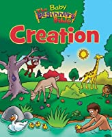 Creation (The Baby Beginner's Bible)