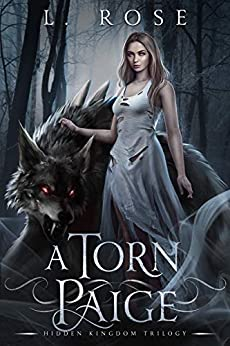 A Torn Paige (Hidden Kingdom Trilogy Book 1) by [Rose, L., Rose, Lila ]