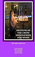Stations of the Cross Meditations for Mom: Revised Edition [並行輸入品]