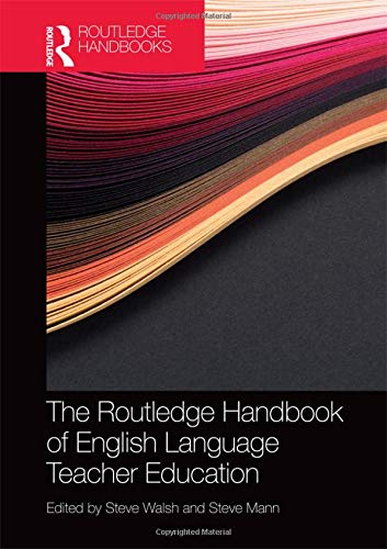 Download The Routledge Handbook of English Language Teacher Education (Routledge Handbooks in Applied Linguistics) 113896137X