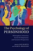 The Psychology of Personhood: Philosophical, Historical, Social-Developmental, And Narrative Perspectives
