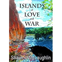 Islands of Love and War: A story of smugglers, river pirates, love, war and freedom fighters