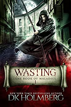 Wasting: The Book of Maladies by [Holmberg, D.K.]