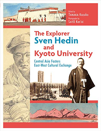 [画像:The Explorer Sven Hedin and Kyoto University: Central Asia Fosters East-West Cultural Exchange]