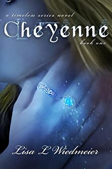 Cheyenne: A Timeless Paranormal Romance (Timeless #1) (A Timeless Series Novel) by [Wiedmeier, Lisa L]