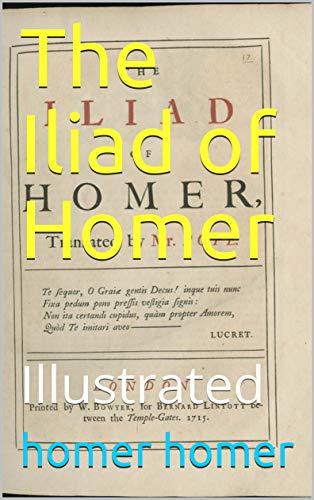 The Iliad of Homer: Illustrated (English Edition)