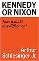 Kennedy or Nixon: What's the Difference?