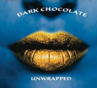 Unwrapped by Dark Chocolate (2009-09-08)