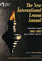 The New International Lesson Annual 2002 to 2003: September-August