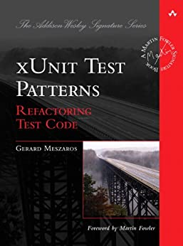 [Meszaros, Gerard]のxUnit Test Patterns: Refactoring Test Code (Addison-Wesley Signature Series (Fowler))