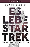 Es lebe Star Trek - Ein Phaenomen - zwei Leben: Franchise-Sachbuch, praesentiert von SYFY