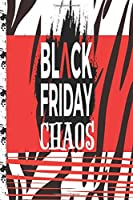 Black Friday Chaos: Lined Journal Notebook Organizer with Daily Tracker Planner for Everyday Schedule Shopping Writing Notes Thoughts Personal Goal Appointments To Do in Red Black White Grunge Stripe Cover