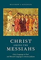 Christ Among the Messiahs: Christ Language in Paul and Messiah Language in Ancient Judaism【洋書】 [並行輸入品]
