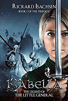 ISABELLA: The Legend of The Little General by [Isachsen, Rickard]