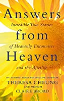 Answers from Heaven: Incredible True Stories of Heavenly Encounters and the Afterlife