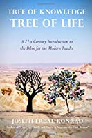 Tree of Knowledge, Tree of LIfe: A 21st Century Introduction to the Bible for Modern Readers