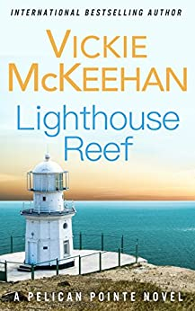 Lighthouse Reef (A Pelican Pointe Novel Book 4) by [McKeehan, Vickie]