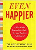 Even Happier: A Gratitude Journal for Daily Joy and Lasting Fulfillment (NTC Self-Help)