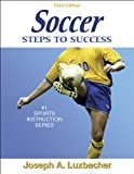 Soccer: Steps To Success (Steps to Success Sports Series)