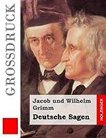 Deutsche Sagen: Vollstaendige Ausgabe Der Dritten Auflage