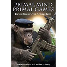 Primal Mind, Primal Games: Dawn Breaks Over Armageddon