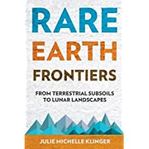 Rare Earth Frontiers: From Terrestrial Subsoils to Lunar Landscapes