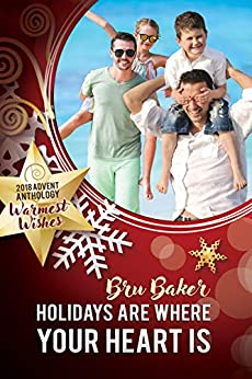 Holidays Are Where Your Heart Is (2018 Advent Calendar - Warmest Wishes) by [Baker, Bru]