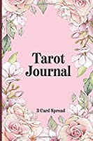 Tarot Journal Three Card Spread: Tarot Diary for Recording And Interpreting Readings - 200 Page Fill In - Compact Desk Travel Trim Size  - Mystical Matte Cover - Daily Draw 3 Tarot Card Spread Journal