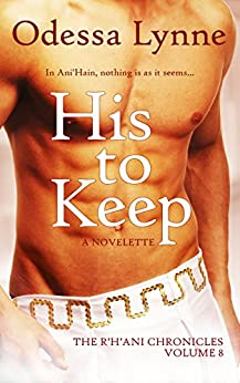 His to Keep (The R'H'ani Chronicles Book 8) by [Lynne, Odessa]
