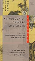 Anthology of Chinese Literature: Volume II: From the Fourteenth Century to the Present Day