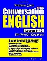 Preston Lee's Conversation English For French Speakers Lesson 1 - 40 (British Version)