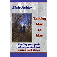 Talking Man to Man: Finding your path when you feel lost during dark times