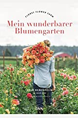 Mein wunderbarer Blumengarten: Floret Flower Farm Hardcover