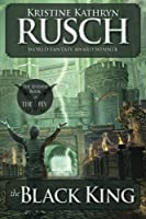 The Black King: The Seventh Book of the Fey