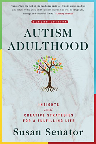 Autism Adulthood: Insights and Creative Strategies for a Fulfilling Life—Second Edition