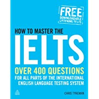 How to Master the IELTS: Over 400 Questions for All Parts of the International English Language Testing System (Elite Students)