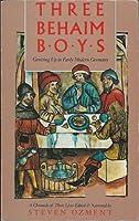 Three Behaim Boys: Growing Up in Early Modern Germany