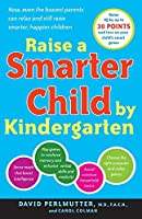 Raise a Smarter Child by Kindergarten: Raise IQ by up to 30 points and turn on your child's smart genes by David Perlmutter M.D. Carol Colman(2008-03-11)