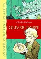 Oliver Twist (Oxford Children's Classics)