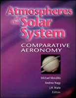 Atmospheres in the Solar System: Comparative Aeronomy (Geophysical Monograph Series)