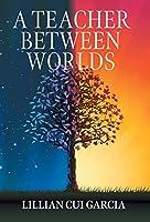 A Teacher Between Worlds