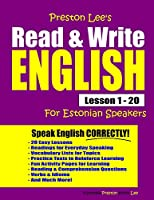 Preston Lee's Read & Write English Lesson 1 - 20 For Estonian Speakers