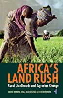 Africa's Land Rush: Rural Livelihoods & Agrarian Change (African Issues)