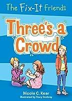 Three's a Crowd (Fix-it Friends)